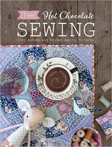 Tilda Hot Chocolate Sewing:Cozy Autumn and Winter Sewing Projects