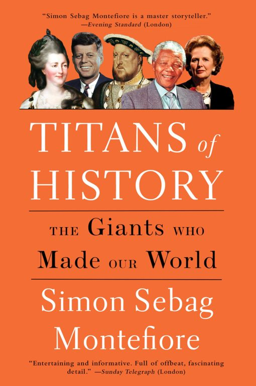 Titans of History: The Giants Who Made Our World
