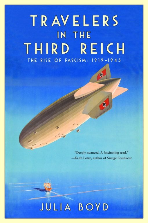 Travelers in the Third Reich: The Rise of Fascism: 1919 - 1945