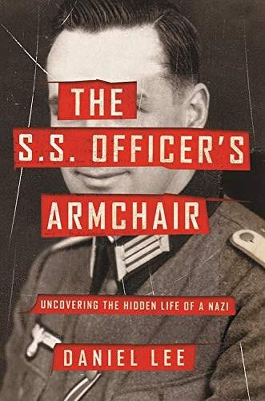 The S.S Officer's Armchair: Uncovering the Hidden Life of a Nazi