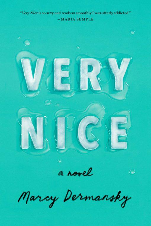 Very Nice: A novel