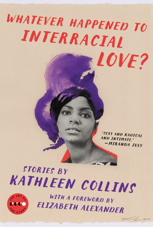 Whatever Happened to Interracial Love?: Stories (Art of the Story)