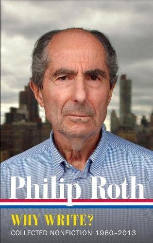 Philip Roth: Why Write? Collected Nonfiction 1960-2013
