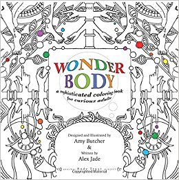 Wonder Body A Sophisticated Coloring Book For Curious Adults