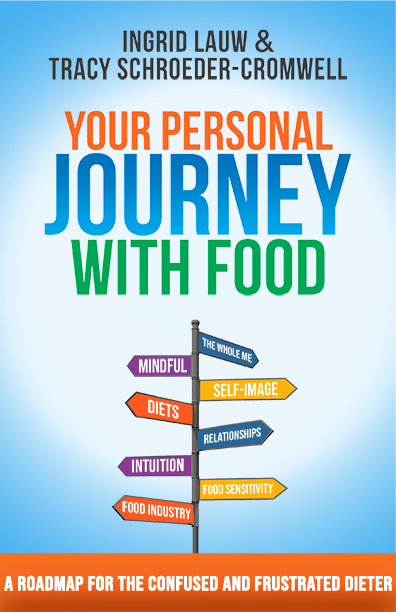 Your Personal Journey with Food, A Guide for the Confused and Frustrated Dieter